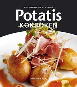 Potatis Kokboken - Potatisrecept för alla sinnen