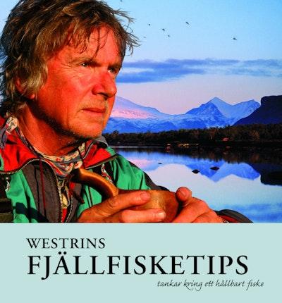 Westrins fjällfisketips : tankar kring ett hållbart fiske