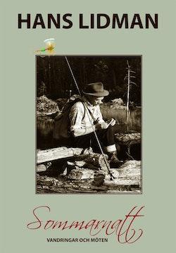 Sommarnatt : vandringar och möten - Hans Lidman 100 år