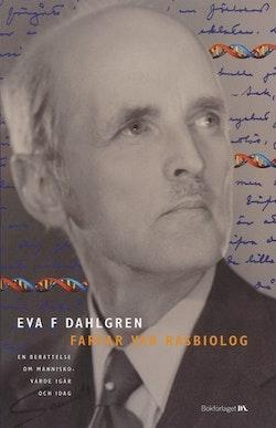 Farfar var rasbiolog : en berättelse om människovärde igår och idag