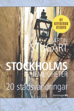 Stockholms hemligheter : 20 stadsvandringar