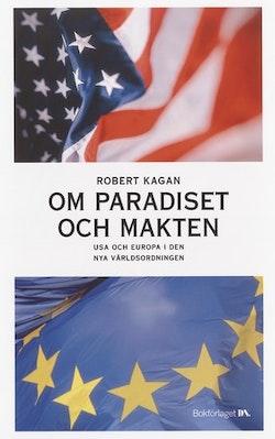 Om paradiset och makten : USA och Europa i den nya världsordningen
