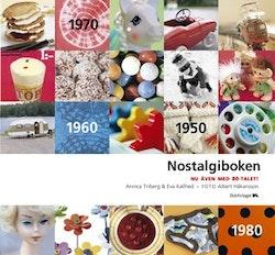 Nostalgiboken : minnen, beskrivningar, lekar och recept från 1950-, 1960-, 1970- och 1980-talen