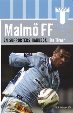 Malmö FF : en supporters handbok