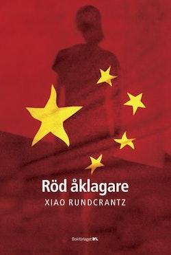Röd åklagare : en kvinnas berättelse om brott, makt och korruption i Kina