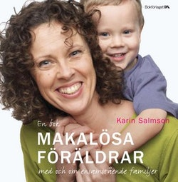 Makalösa föräldrar : en bok med och om ensamstående familjer