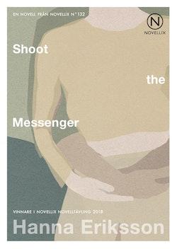 Shoot the Messenger