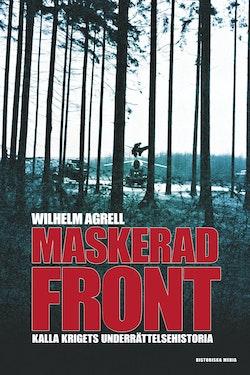 Maskerad front : Kalla krigets underättelsehistoria