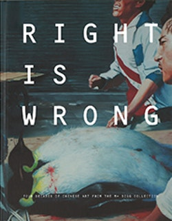 Right is wrong : four decades of Chinese art from the M+ Sigg collection