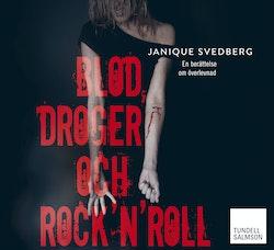 Blod, droger och rock'n'roll : en berättelse om överlevnad