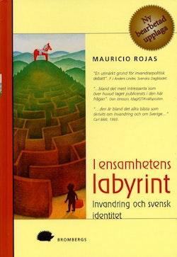 I ensamhetens labyrint  : Invandring och svensk identitet