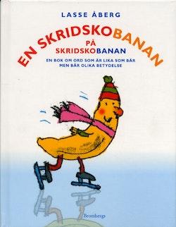 En skridskobanan på skridskobanan : En bok om ord som är lika som bär men bär