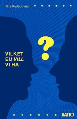 Vilket EU vill vi ha?