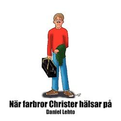 När farbror Christer hälsar på