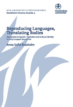 Reproducing languages, translating bodies : approaches to speech, translation and cultural identity in early European sound film