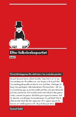 Efter folkrörelsepartiet : förutsättningarna för aktivism i tre svenska partier