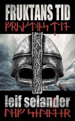 Fruktans tid : vikingarnas färd från Norden till Särkland. Baserat på verkliga händelser