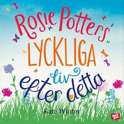 Rosie Potters lyckliga liv efter detta
