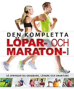 Den kompletta löpar- och maratonboken : så springer du snabbare, längre och smartare