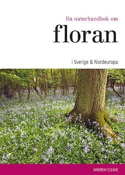 En naturhandbok om floran i Sverige & Nordeuropa