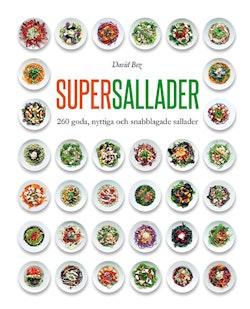 Supersallader : 260 goda, nyttiga och snabblagade sallader