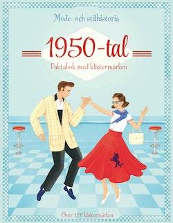 1950-tal: mode- och stilhistoria: faktabok med klistermärken