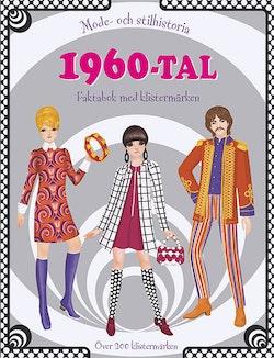 1960-tal : mode- och stilhistoria: faktabok med klistermärken