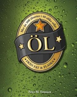 Öl från fat & flaska : mer än 300 sorter i 60 olika stilar