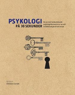 Psykologi på 30 sekunder : de 50 mest tankeväckande psykologiska teorierna