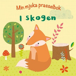 Min mjuka prasselbok : i skogen