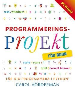 Programmeringsprojekt för barn : lär dig programmera i Python