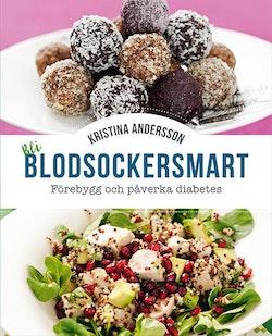 Bli blodsockersmart : förebygg och påverka diabetes