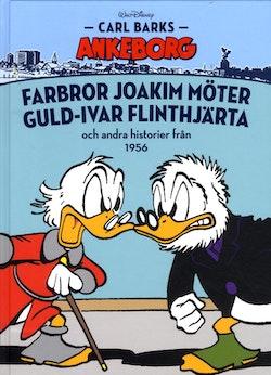 Carl Barks Ankeborg. Farbror Joakim möter Guld-Ivar Flinthjärta och andra historier från 1956