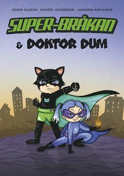 Super-Bråkan & Doktor Dum