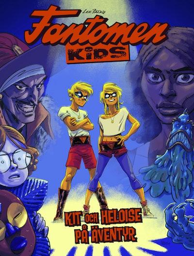Fantomen Kids: Kit och Heloise på äventyr!