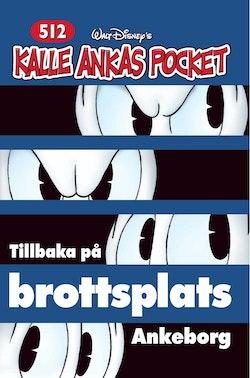 Kalle Ankas Pocket 512, dubbelpocket : Tillbaka på brottsplats Ankeborg