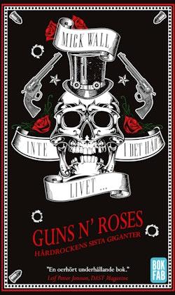 Inte i det här livet... Guns N' Roses : Hårdrockens sista giganter