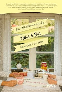 Knall & Fall : ett avsked i tre akter