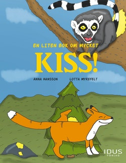 En liten bok om mycket kiss!