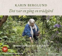 Det var en gång en trädgård : minnen från ett odlarliv