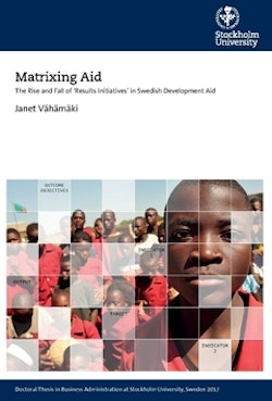 Matrixing aid : the rise and fall of 'results initiatives' in Swedish development aid