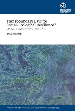 Transboundary Law for Social-Ecological Resilience? : A Study on Eutrophication in the Baltic Sea Area