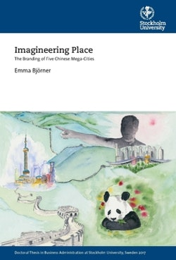 Imagineering place : the branding of five Chinese mega-cities