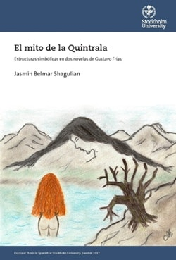 El mito de la Quintrala : estructuras simbólicas en dos novelas de Gustavo Frías