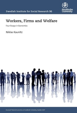 Workers, Firms and Welfare : Four Essays in Economics
