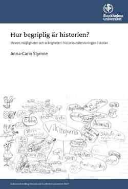 Hur begriplig är historien? : Elevers möjligheter och svårigheter i historieundervisningen i skolan