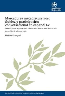 Marcadores metadiscursivos, fluidez y participación conversacional en español L2 : la evolución de la competencia comunicativa durante la estancia en una comunidad de la lengua meta