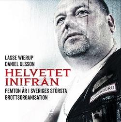 Helvetet inifrån : femton år i Sveriges största brottsorganisation