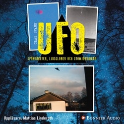 UFO - spökraketer, ljusglober och utomjordingar
