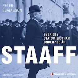 Sveriges statsministrar under 100 år : Karl Staaff